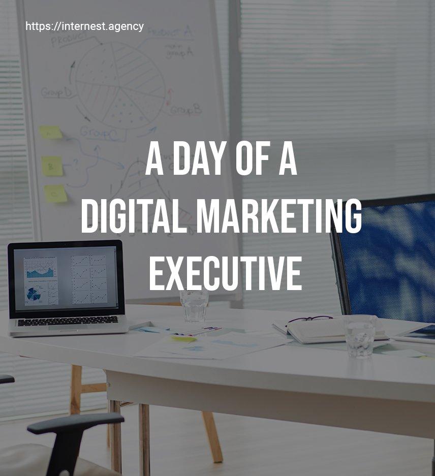 A Day of Digital Marketing Executive Internest Agency